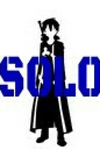 Solo (A Sword Art Online Fanfic) ✔