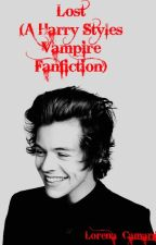 Lost ( Harry Styles Vampire Fanfiction) *Currently Editing by Lorena_Camargo