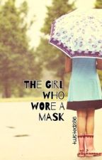 The Girl Who Wore A Mask by Twisted286