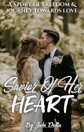 •Savior Of Her Heart• by juhidutta16