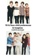 1D & 5sos child preferences and imagines by 1d5sosprofangirl