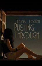 Pushing Through by FeliciaLockett