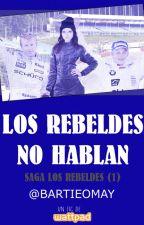 Los rebeldes no hablan by BartieOMay
