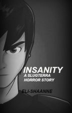 Insanity [A Slugterra horror story] by eli-shaanne