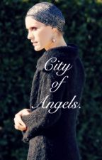 City Of Angels. by ThatsHowTheStoryGoes