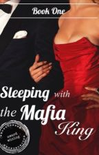 Sleeping with the Mafia King by Annabella-Isabella