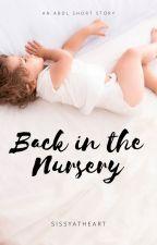 Back In The Nursery by SissyatHeart