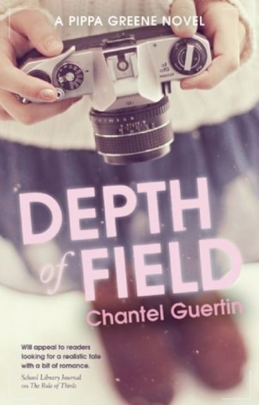 Depth of Field (Book #2 in the Pippa Greene series) by ChantelGuertin