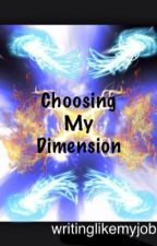 Choosing My Dimension by WritingLikeMyJob