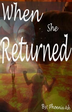 When She Returned: A Star Wars Fanfiction by StarWars4_Life