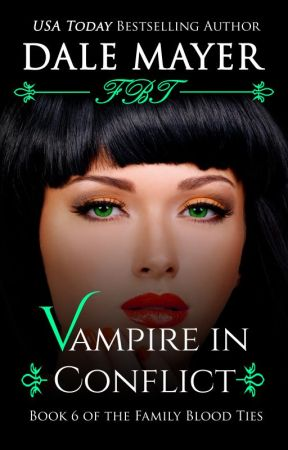 Vampire in Conflict - book 6 by DaleMayer