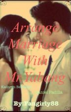 Arrange Marriage With Mr.Yabang by fangirly88