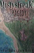Mistystreak's Tragedy by MyFallOutLowDisco