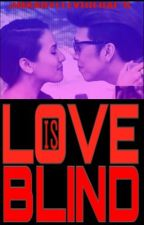 Love Is Blind | Vicerylle by kwonlaji