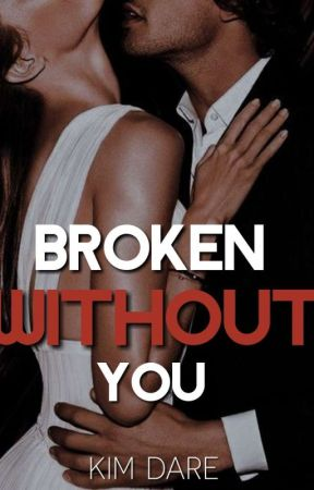 Broken without You by DareWrites
