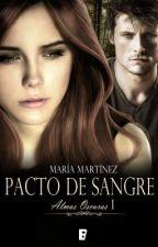 Pacto de Sangre. Almas Oscuras 1 by Maria_Martinez