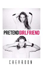 Pretend Girlfriend by chevroon