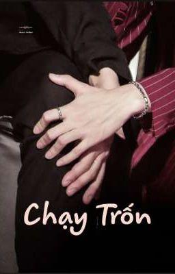 Đọc truyện [Longfic/ChanBaek] Chạy Trốn