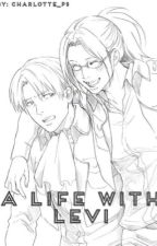 A Life with Levi (Levihan Fanfiction) by Charlotte_ps