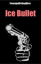 Ice Bullet  Niall Horan by TeenageDirtbagHere