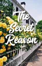 The Secret Reason by ERENIYAH