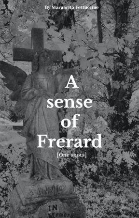 A sense of Frerard by MargaritaFettuccine