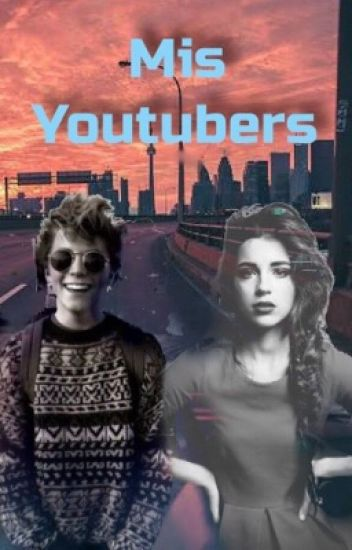 Mis youtubers