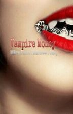 Vampire Money ; A Mikey Fusco Halloween Story {DISCONTINUED} by Mariaaa_