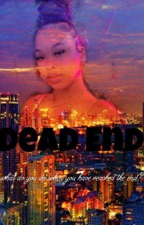 Dead end  by arieannacook45