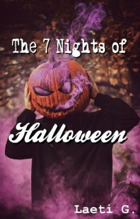 The 7 Nights of Halloween by 3dream_writer3
