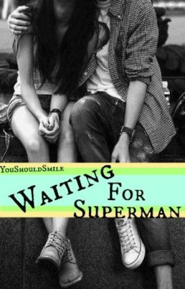 Waiting For Superman by YouShouldSmile