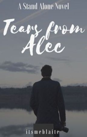 Tears from Alec by itsmeblaite