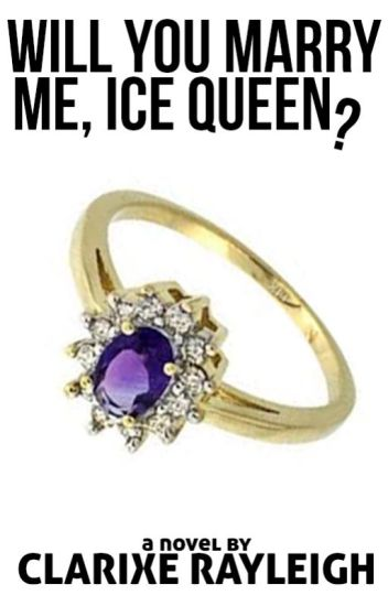 Will You Marry Me, Ice Queen?