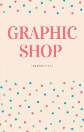 GRAPHIC SHOP [OPEN] by darkpoet6136