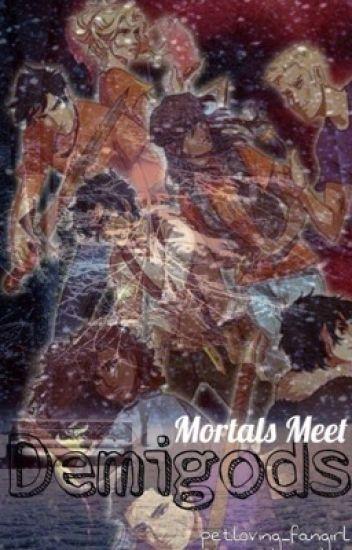 Mortals meet Demigods
