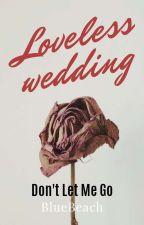 Loveless Wedding by BlueBeach