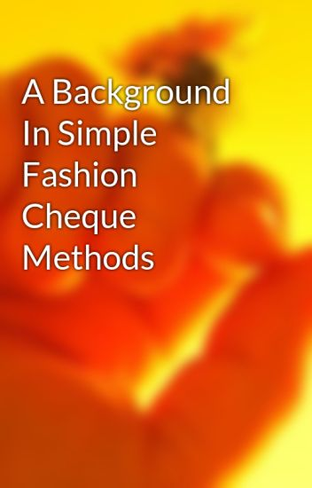 7b11f7e1aceade A Background In Simple Fashion Cheque Methods - fashiongiftcard80 - Wattpad