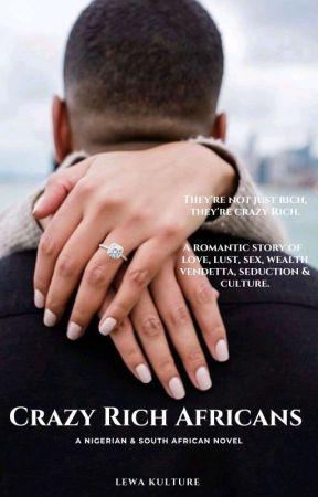 Crazy Rich Africans {A Nigerian Themed Novel} by Iam_Lewa