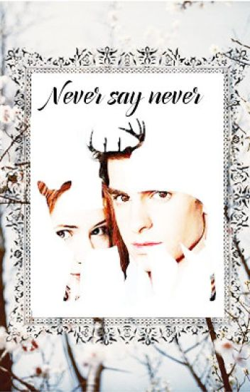 Never say never... | Jily