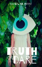 Truth Or Dare by shortweird