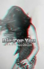 Die For You : Andy Biersack Birthday One Shot by NoemiCastronovo_