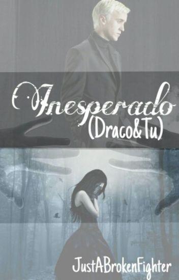 Inesperado...(Draco&Tu)