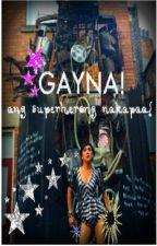 GAYNA! ANG SUPERHERONG NAKAPAA! by KimIdol