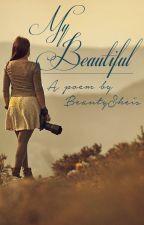My Beautiful by BeautySheis