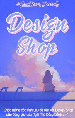 『 DESIGN SHOP』| 𝓒𝓵𝓸𝓾𝓭𝓣𝓮𝓪𝓶 |TẠM CLOSE