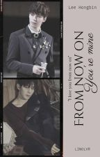 From Now On, You're Mine [VIXX FANFICTION] #Wattys2016 by honey_cheol98