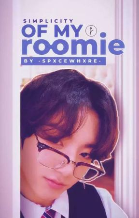 Simplicity Of My Roomie [ON HOLD] by koo-kieemin