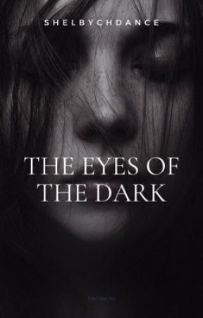 The Eyes of the Dark by shelbychdance