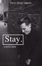 Stay | G-Eazy FanFic | by n0vacaiiinee