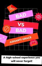Bad vs Bad by ashanti050